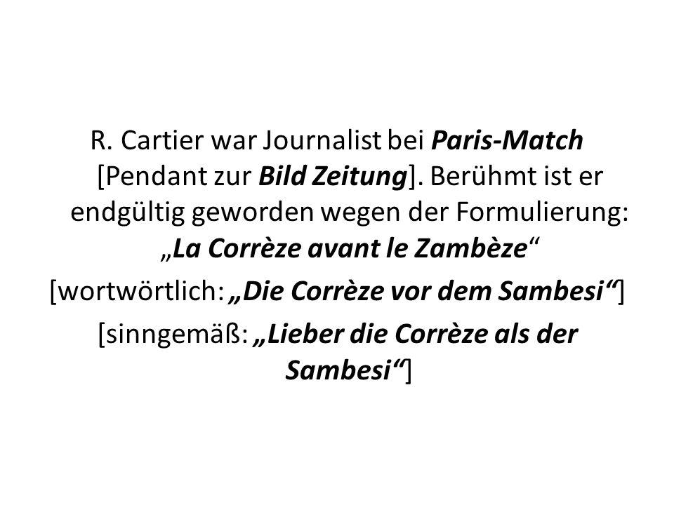 R. Cartier war Journalist bei Paris-Match [Pendant zur Bild Zeitung]